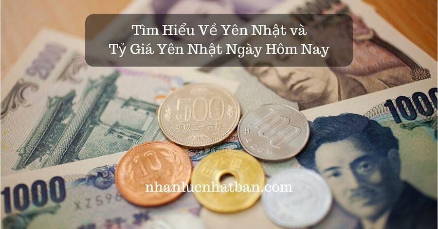Tìm Hiểu Về Yên Nhật và Tỷ Giá Yên Nhật Ngày Hôm Nay