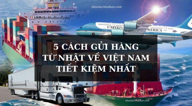5 cách gửi hàng từ Nhật về Việt Nam không thể đơn giản hơn