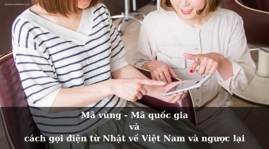 Mã vùng và cách gọi điện từ Nhật về Việt Nam và ngược lại