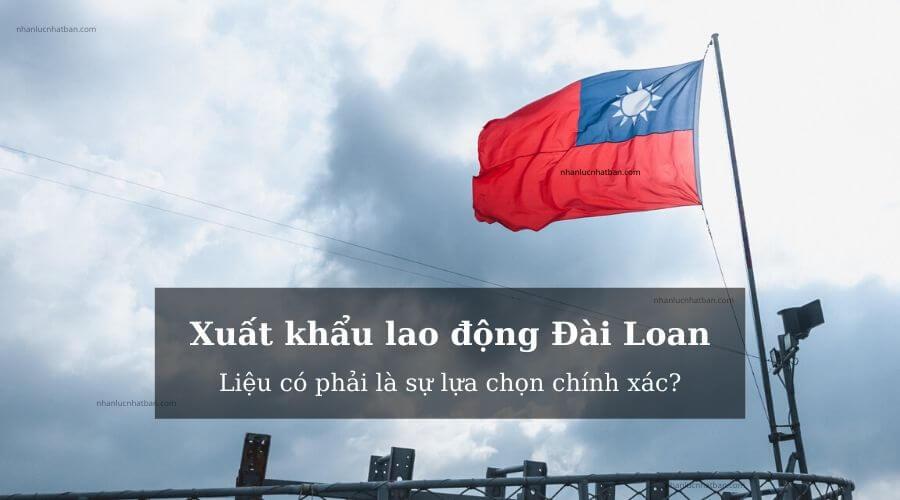 Xuất khẩu lao động Đài Loan và những điều cần biết - NHANLUCNHATBAN