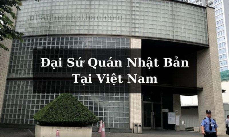 Tìm hiểu về đại sứ quán Nhật Bản tại Việt Nam