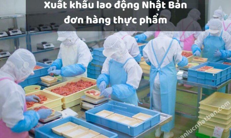 Xuất khẩu lao động Nhật Bản đơn hàng thực phẩm